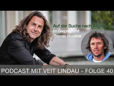 Auf der Suche nach Wundern - Thomas Bruckner im Gespräch mit Veit Lindau - Folge 40