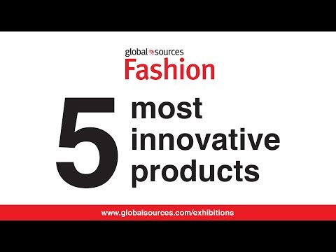 5 most innovative products at Global Sources Fashion