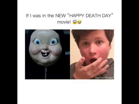 """If I was in the new movie; """"Happy Death Day"""""""