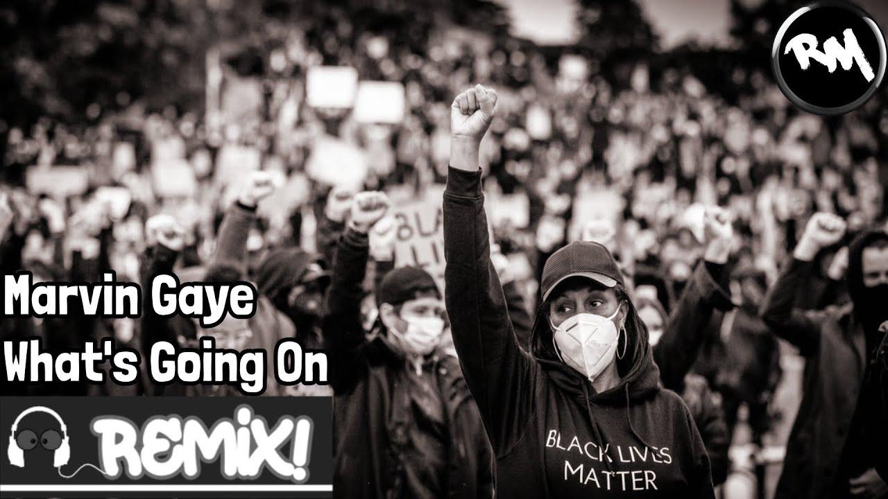 Marvin Gaye (What's Going On Remix) #BlackLivesMatter #WeCantBreathe -RM