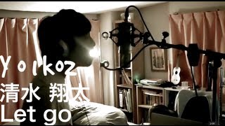 let go ~maison de m-flo~ - 清水翔太 ( SHIMIZU SHOTA ) Cover Yo1ko2