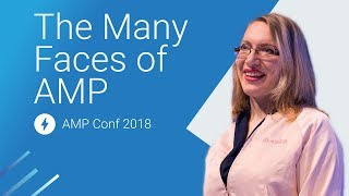 The Many Faces of AMP (AMP Conf 2018)