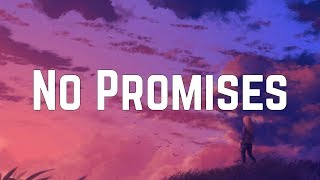 Cheat Codes - No Promises ft. Demi Lovato (Lyrics)