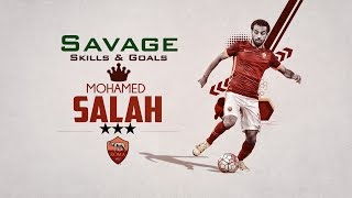 Mohamed Salah - Welcome to Liverpool - Savage - Crazy Speed, Skills & Goals - A.S. Roma 2017