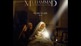 "A profound review of majid majidi's muhammad ""the messenger of god"" movie"
