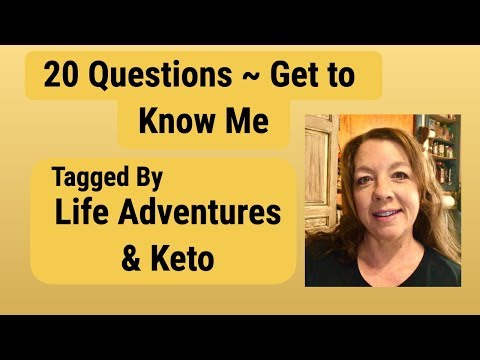 get-to-know-me-~-20-questions-~-tagged-by-life-adventures-and-keto