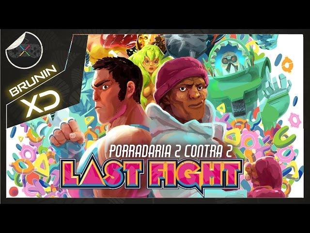 Last Fight - Porradaria 2 contra 2
