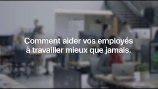 Apple at Work - Comment aider vos employés à travailler mieux que jamais