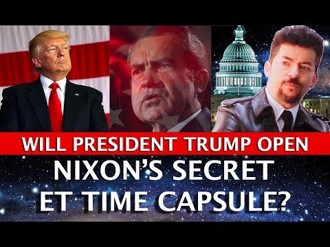 PRESIDENT TRUMP TO OPEN NIXON'S ALIEN ET TIME CAPSULE FOR UFO DISCLOSURE? DARK JOURNALIST