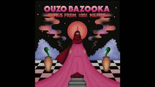 Ouzo Bazooka - Songs from 1001 Nights (Official Full EP)