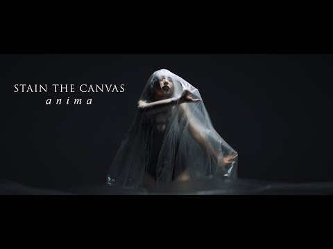 Stain The Canvas - Anima (OFFICIAL MUSIC VIDEO)
