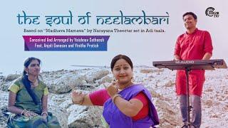 THE SOUL OF NEELAMBARI Madhava Mamava Vaishnav Satheesh ft Anjali Ganesan Vinitha Pratish