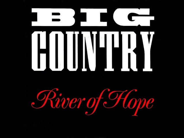 big-country-river-of-hope-stuart-adamson-in-a-big-country