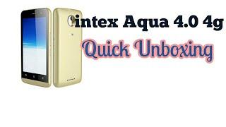 Intex Aqua 4 0 4g phone quick Unboxing low budget indian smartphone
