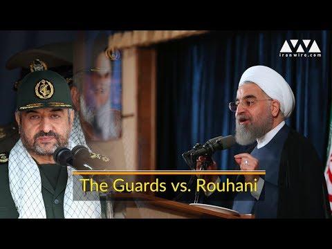 Iran's Revolutionary Guards vs Rouhani