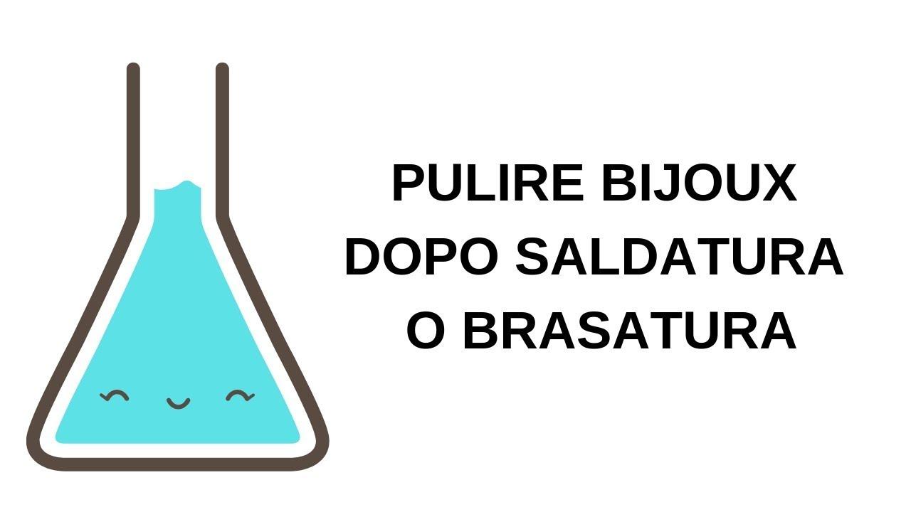 Come Pulire L Ottone Ossidato decapante fai da te: pulire bigiotteria dopo saldobrasatura
