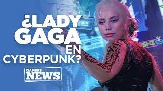 Gamers News ¡lady Gaga Podría Formar Parte De Cyberpunk 2077!