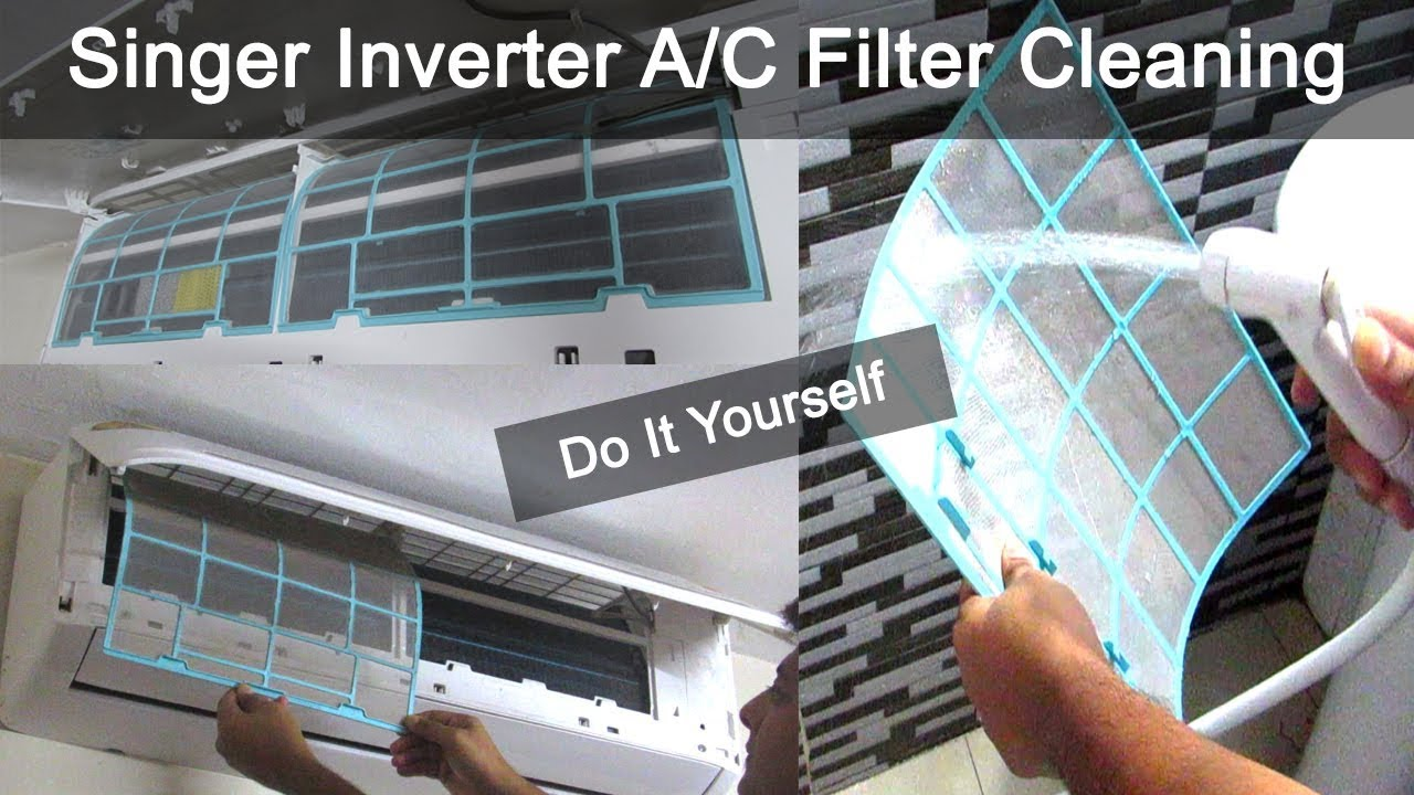How To Clean Split Air Conditioner Filter Do It Yourself Singer Inverter