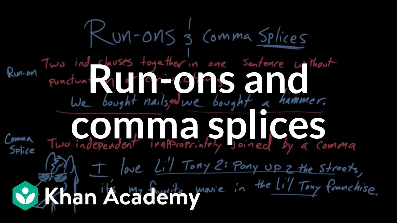 Run-ons and comma splices (video)   Khan Academy [ 720 x 1280 Pixel ]