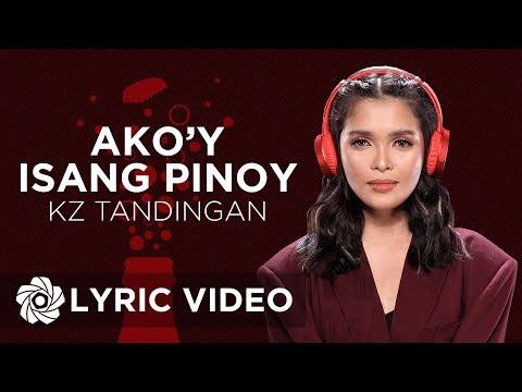 Ako'y Isang Pinoy -  KZ Tandingan (Lyrics)