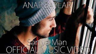 Anar Baylar - Sən və Mən (Official Music Video) HD