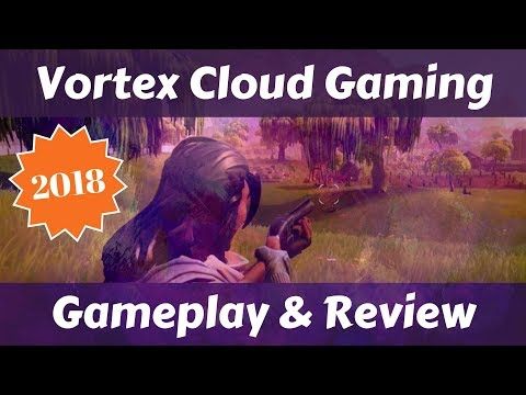 Vortex Cloud Gaming PC & Android Review 2018
