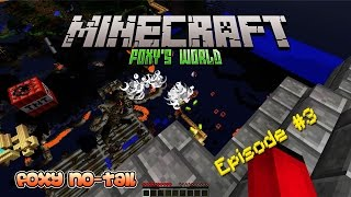Foxy's Minecraft Adventures - The World I Once Knew [3]