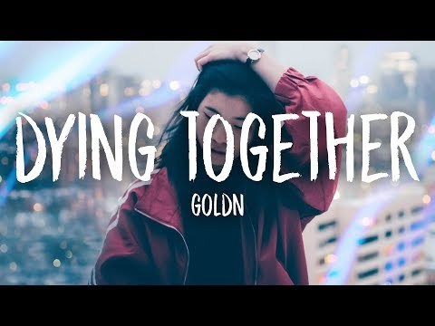 GOLDN - Dying Together