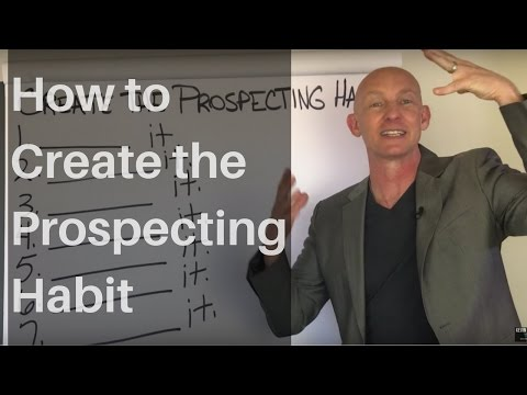How to Create the Prospecting Habit - Kevin Ward