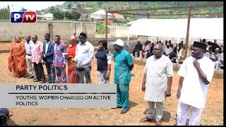 Party Politics: Youths, women charged on active politics