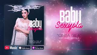 Download lagu Baby Sexyola - Cinta Gila (Official Video Lyrics) #lirik
