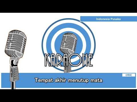 Indonesia Pusaka ( Tanah Air Beta ) - Karaoke Lirik