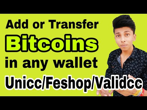 How To Transfer Or Add Bitcoin To Any Wallet - Unicc, Feshop, Validcc   Localbitcoin  cryptocurrency