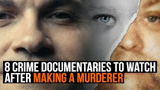 8 best crime documentaries to watch after Making a Murderer