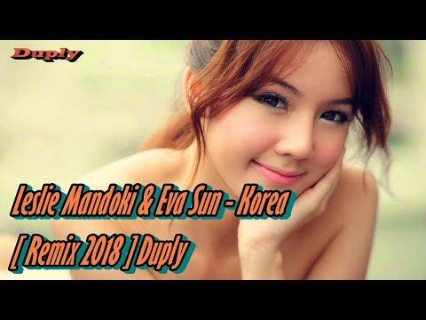 Leslie Mandoki & Eva Sun - Korea [ Remix 2018 ] Duply