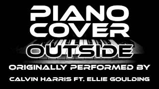 Outside (Piano Cover) [Tribute to Calvin Harris ft. Ellie Goulding]
