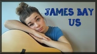 Us   James Bay   Acoustic Cover