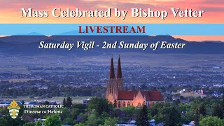 Mass with Bishop Vetter | Saturday Vigil of the 2nd Sunday of Easter