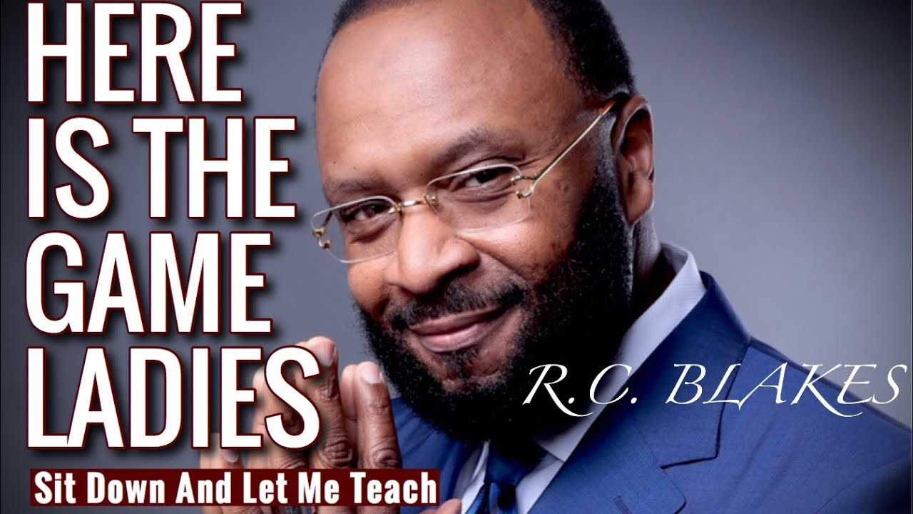 Download HERE IS THE GAME LADIES- Sit And Let Me Teach RC Blakes