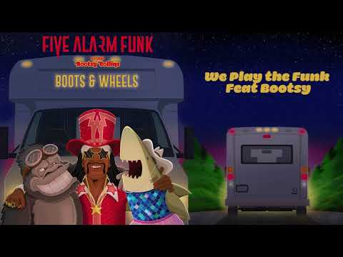 Five Alarm Funk - We Play The Funk - feat. Bootsy Collins (Official Audio)