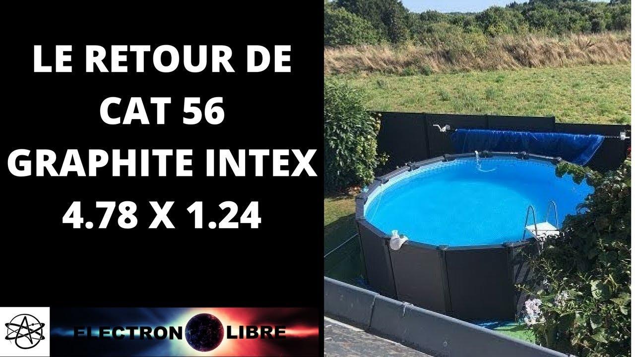 Le Retour De Cat56 Sur Sa Graphite Intex 4 78 X 1 24 Youtube