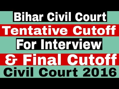 Bihar Civil Court 2016 Tentative Cutoff For Interview & Final Cutoff For Selection : Thank You For S