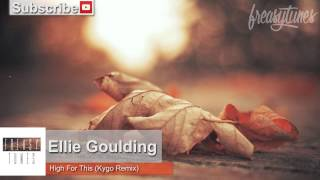 chill-ellie-goulding---high-for-this-kygo-remix
