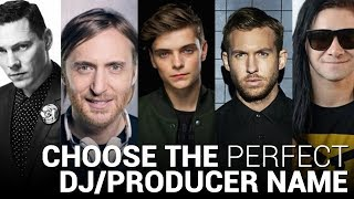 HOW TO CHOOSE THE PERFECT DJ/PRODUCER NAME!
