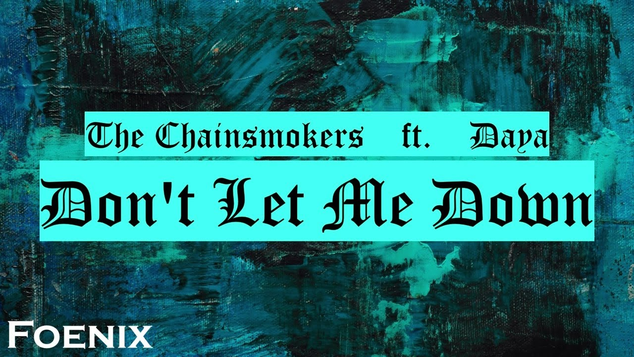 Download The Chainsmokers - Don't Let Me Down ft. Daya (Lyrics Video)