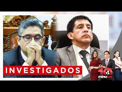 Pérez y Carhuancho investigados  - 10 minutos Edición Matinal