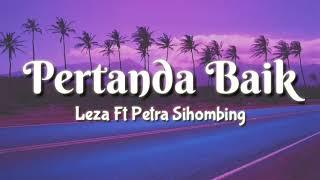 Leza Ft Petra Sihomhing - Pertanda Baik { Lirik }