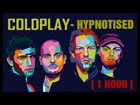 [ 1 HOUR ] Hypnotised - Coldplay