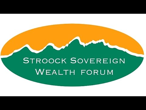 Stroock Public Forum on Sovereign Wealth