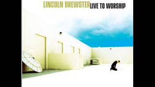 Shout to the Lord-Lincoln Brewster (Live to Worship)
